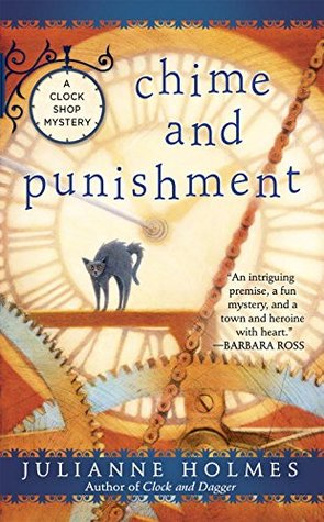 CHIME AND PUNISHMENT (CLOCK SHOP MYSTERY, BOOK #3) BY JULIANNE HOLMES: BOOK REVIEW