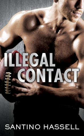 ILLEGAL CONTACT (THE BARONS, BOOK #1) BY SANTINO HASSELL: BOOK REVIEW
