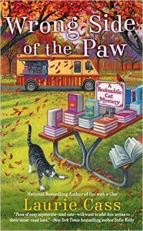 WRONG SIDE OF THE PAW (A BOOKMOBILE CAT MYSTERY, BOOK #6) BY LAURIE CASS: BOOK REVIEW
