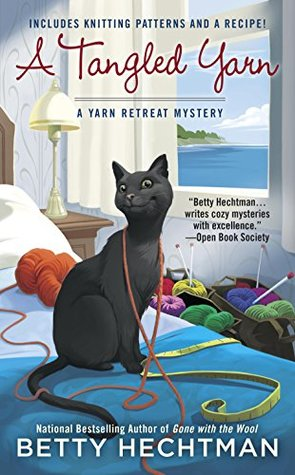 A TANGLED YARN (A YARN RETREAT MYSTERY, BOOK #5) BY BETTY HECHTMAN: BOOK REVIEW