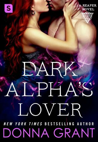 DARK ALPHA'S LOVER (REAPER, BOOK #4) BY DONNA GRANT: BOOK REVIEW
