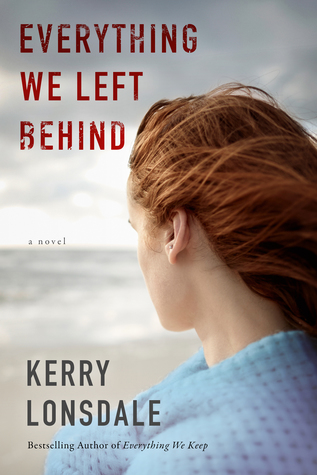 EVERYTHING WE LEFT BEHIND (EVERYTHING WE KEEP, BOOK #2) BY KERRY LONSDALE: BOOK REVIEW