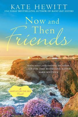 NOW AND THEN FRIENDS (HARTLEY-BY-THE-SEA #2) BY KATE HEWITT: BOOK REVIEW