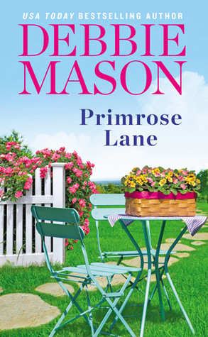 PRIMROSE LANE (HARMONY HARBOR, BOOK #3) BY DEBBIE MASON: BOOK REVIEW