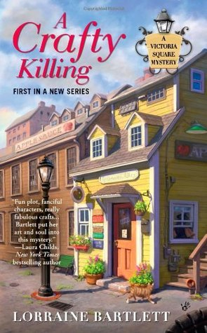 A CRAFTY KILLING (VICTORIA SQUARE, BOOK #1) BY LORRAINE BARTLETT: BOOK REVIEW