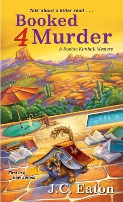 BOOKED 4 MURDER (SOPHIE KIMBALL MYSTERY, BOOK #1) BY J.C. EATON: BOOK REVIEW