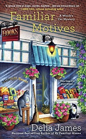 FAMILIAR MOTIVES (WITCH'S CAT MYSTERY, BOOK #3) BY DELIA JAMES: BOOK REVIEW