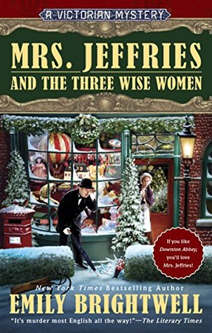 MRS. JEFFRIES AND THE THREE WISE WOMEN (MRS. JEFFRIES, BOOK #36) BY EMILY BRIGHTWELL: BOOK REVIEW
