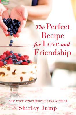 THE PERFECT RECIPE FOR LOVE AND FRIENDSHIP (O'BANNON SISTERS, BOOK #1) BY SHIRLEY JUMP: BOOK REVIEW