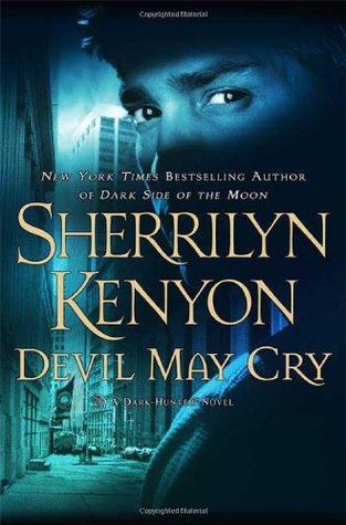 DEVIL MAY CRY (DARK-HUNTER, BOOK #11; DARK-HUNTERVERSE, BOOK #12) BY SHERRILYN KENYON: BOOK REVIEW