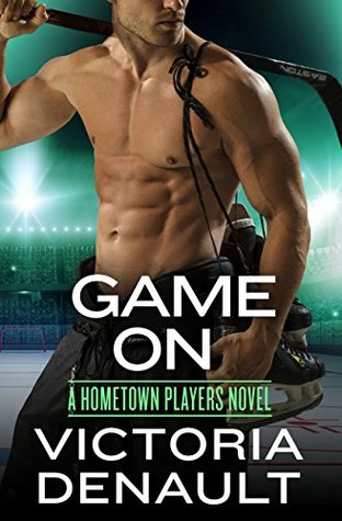 GAME ON (HOMETOWN PLAYERS, BOOK #6) BY VICTORIA DENAULT: BOOK REVIEW