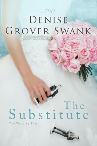 THE SUBSTITUTE (THE WEDDING PACT, BOOK #1) BY DENISE GROVER SWANK: BOOK REVIEW