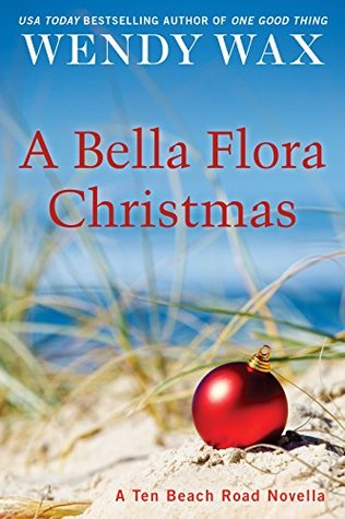 A BELLA FLORA CHRISTMAS (TEN BEACH ROAD, NOVELLA) BY WENDY WAX: BOOK REVIEW