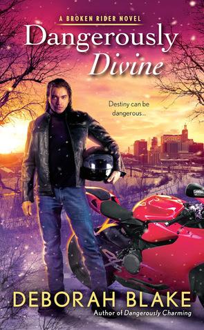 DANGEROUSLY DIVINE (BROKEN RIDERS, BOOK #2) BY DEBORAH BLAKE: BOOK REVIEW
