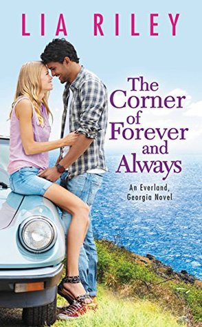 THE CORNER OF FOREVER AND ALWAYS (AN EVERLAND GEORGIA NOVEL, #2) BY LIA RILEY: BOOK REVIEW