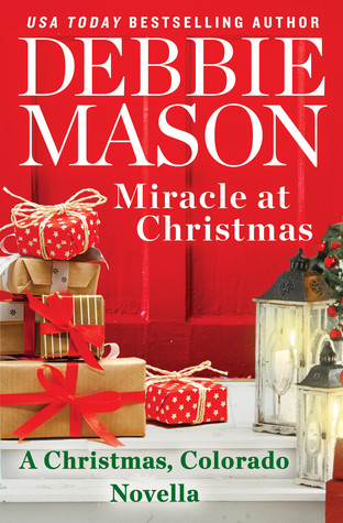 MIRACLE AT CHRISTMAS (CHRISTMAS, COLORADO NOVELLA, #7.5) BY DEBBIE MASON: BOOK REVIEW