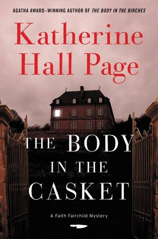 THE BODY IN THE CASKET (FAITH FAIRCHILD #24) BY KATHERINE HALL PAGE: BOOK REVIEW