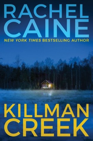 KILLMAN CREEK (STILLHOUSE LAKE, BOOK #2) BY RACHEL CAINE: BOOK REVIEW