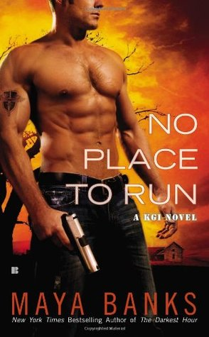 NO PLACE TO RUN (KGI, BOOK #2) BY MAYA BANKS: BOOK REVIEW