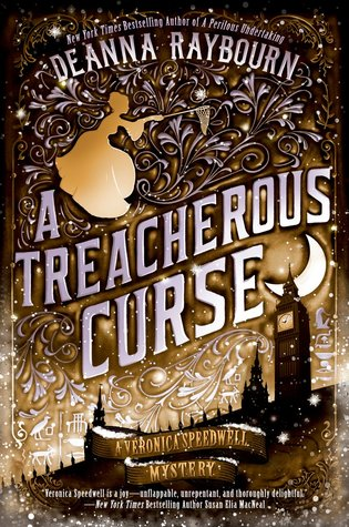 A TREACHEROUS CURSE (VERONICA SPEEDWELL, BOOK #3) BY DEANNA RAYBOURN: BOOK REVIEW