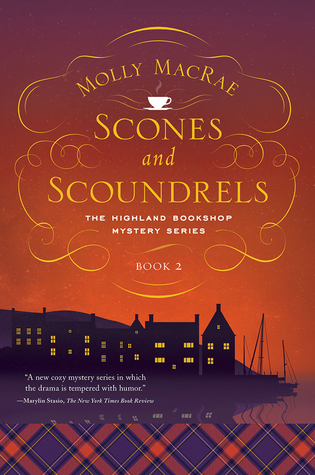 SCONES AND SCOUNDRELS (HIGHLAND BOOKSHOP MYSTERY, BOOK #2) BY MOLLY MACRAE: BOOK REVIEW