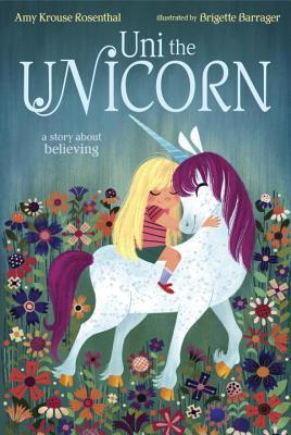 UNI THE UNICORN (UNI THE UNICORN #1) BY AMY KROUSE ROSENTHAL: BOOK REVIEW