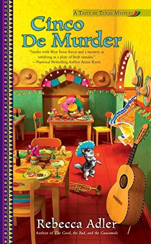 CINCO DE MURDER (A TASTE OF TEXAS MYSTERY, BOOK #3) BY REBECCA ADLER: BOOK REVIEW