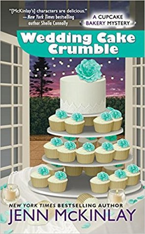 WEDDING CAKE CRUMBLE (CUPCAKE BAKERY MYSTERY, #10) BY JENN MCKINLAY: BOOK REVIEW