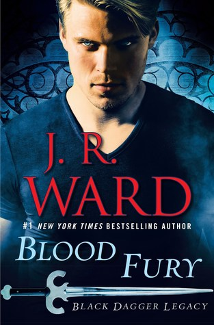 BLOOD FURY (BLACK DAGGER LEGACY, BOOK #3) BY J.R. WARD: BOOK REVIEW