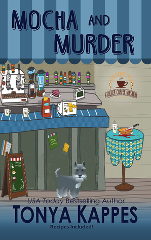 MOCHA AND MURDER (A KILLER COFFEE MYSTERY, #2) BY TONYA KAPPES: BOOK REVIEW
