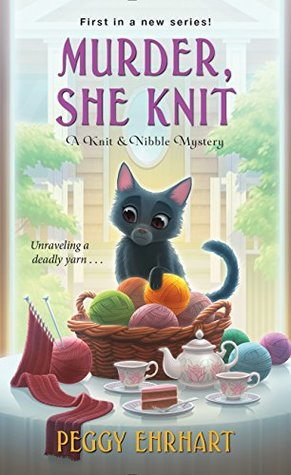 MURDER, SHE KNIT (A KNIT & NIBBLE MYSTERY SERIES, #1) BY PEGGY EHRART: BOOK REVIEW