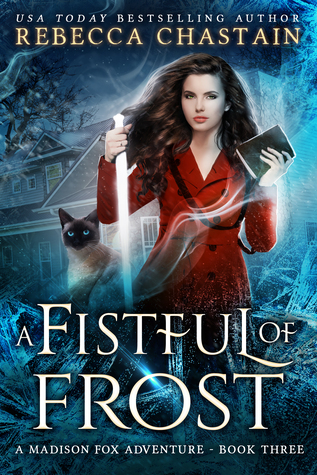A FISTFUL OF FROST(MADISON FOX, #3) BY REBECCA CHASTAIN: BOOK REVIEW