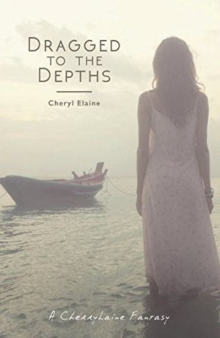 DRAGGED TO THE DEPTHS (A CHERRY LAINE FANTASY) BY CHERYL ELAINE: BOOK REVIEW
