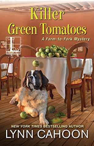 KILLER GREEN TOMATOES (FARM-TO-FORK MYSTERY, BOOK #2) BY LYNN CAHOON: BOOK REVIEW
