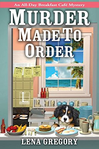 MURDER MADE TO ORDER (ALL-DAY BREAKFAST CAFE MYSTERY, BOOK #2) BY LENA GREGORY: BOOK REVIEW