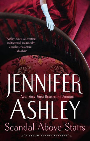 SCANDAL ABOVE STAIRS (KAT HOLLOWAY BELOW STAIRS MYSTERIES) BY JENNIFER ASHLEY: BOOK REVIEW