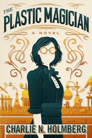 THE PLASTIC MAGICIAN (THE PAPER MAGICIAN, BOOK #4 [SPIN-OFF]) BY CHARLIE N. HOLMBERG: BOOK REVIEW