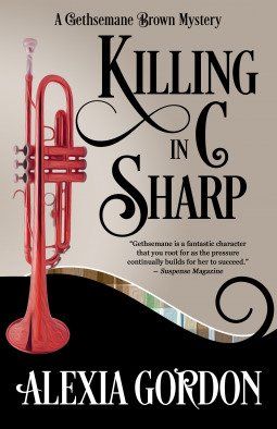 KILLING IN C SHARP (GETHSEMANE BROWN MYSTERY SERIES, BOOK #3) BY ALEXIA GORDON: BOOK REVIEW