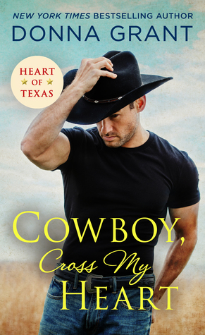 COWBOY, CROSS MY HEART (HEART OF TEXAS, BOOK #2) BY DONNA GRANT: BOOK REVIEW