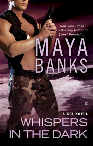 WHISPERS IN THE DARK (KGI, BOOK #4) BY MAYA BANKS: BOOK REVIEW