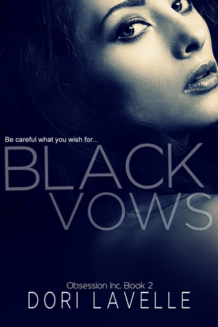 BLACK VOWS (OBSESSION INC. BOOK #2) BY DORI LAVELLE: BOOK REVIEW