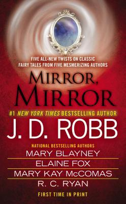 MIRROR, MIRROR (INCLUDES IN DEATH, BOOK #37.5) BY J.D. ROBB, MARY BLAYNEY, ELAINE FOX, MARY KAY MCCOMAS & R.C. RYAN: BOOK REVIEW