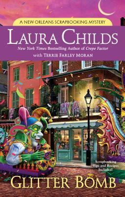 GLITTER BOMB (A SCRAPBOOKING MYSTERY #15) BY LAURA CHILDS & TERRIE FARLEY MORAN: BOOK REVIEW