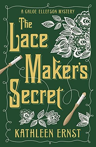 THE LACEMAKER'S SECRET (CHLOE ELLEFSON MYSTERY BOOK #9) BY KATHLEEN ERNST: BOOK REVIEW