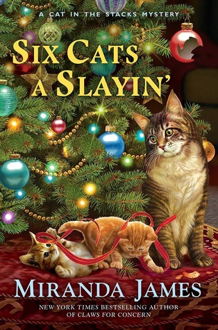 SIX CATS A SLAYIN' (CAT IN THE STACKS BOOK #10) BY MIRANDA JAMES: BOOK REVIEW