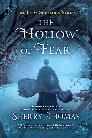 THE HOLLOW OF FEAR (LADY SHERLOCK #3) BY SHERRY THOMAS: BOOK REVIEW