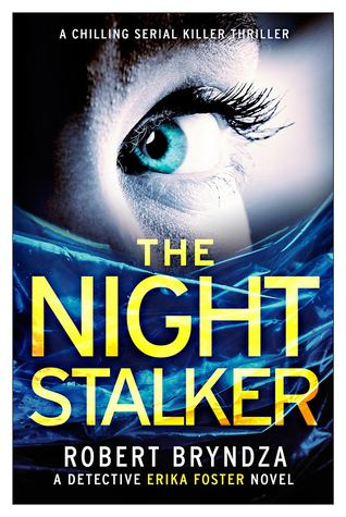 THE NIGHT STALKER (DETECTIVE ERIKA FOSTER, BOOK #2) BY ROBERT BRYNDZA: BOOK REVIEW