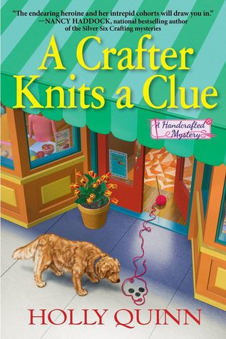 A CRAFTER KNITS A CLUE (A HANDCRAFTED MYSTERY, #1) BY HOLLY QUINN: BOOK REVIEW