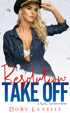 RESOLUTION: TAKE OFF (A RESOLUTION PACT SHORT STORY) BY DORI LAVELLE: BOOK REVIEW