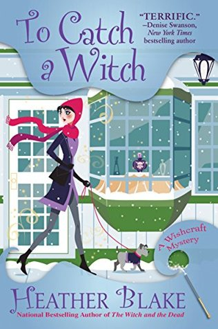 TO CATCH A WITCH (A WISHCRAFT MYSTERY, #8) BY HEATHER BLAKE: BOOK REVIEW